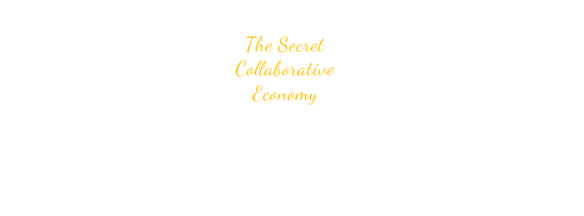 The Secret Collaborative Economy: More Clients, More Exposure, More Profit, FASTER!